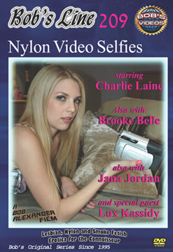 Bob's Line 209 ~ Nylon Video Selfies